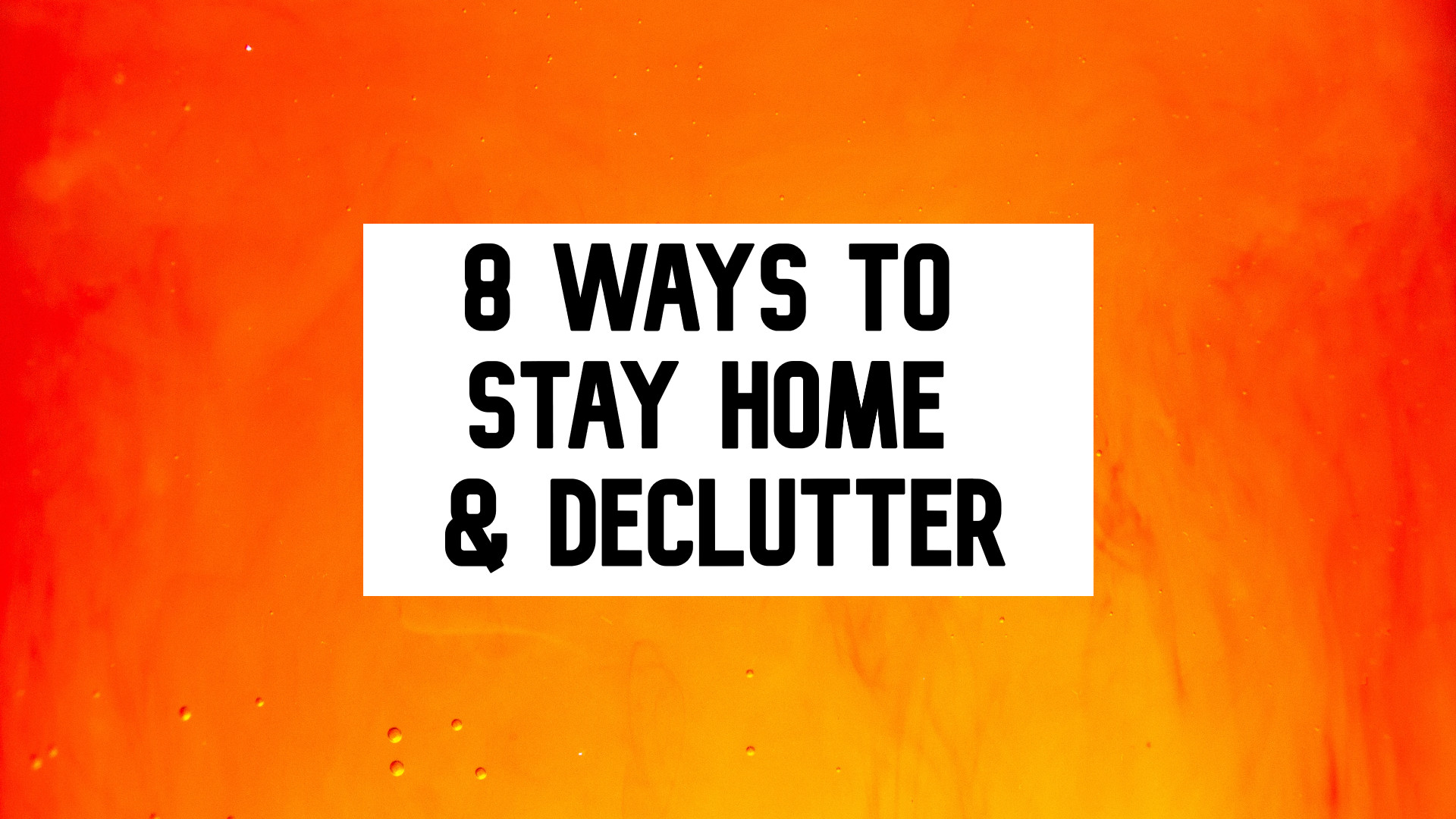 stay home and declutter